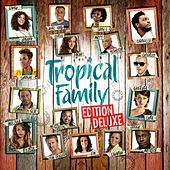 Tropical Family (Edition Deluxe) by Various Artists