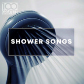 100 Greatest Shower Songs di Various Artists