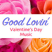 Good Lovin' Valentine's Day Music di Various Artists