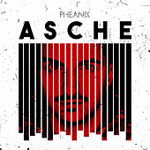 Asche by Pheanix