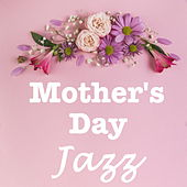 Mother's Day Jazz by Various Artists