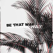 Be That Way de Justin Starling
