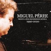 Treinta Años Escribiendo Música (1990-2020) de Miguel Pérez
