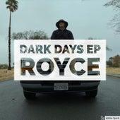 Dark Days EP de Royce