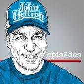 Episodes by John Heffron