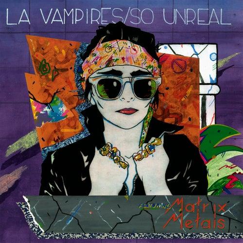So Unreal by LA Vampires