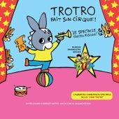 Trotro fait son cirque (La musique du spectacle) by Various Artists