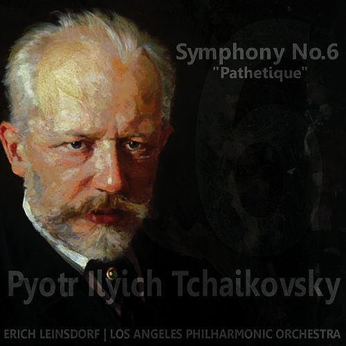 Tchaikovsky: Symphony No. 6 in B Minor, Op. 74 'Pathétique' by Los Angeles Philharmonic Orchestra