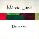 Desacelera by Márcio Lugó