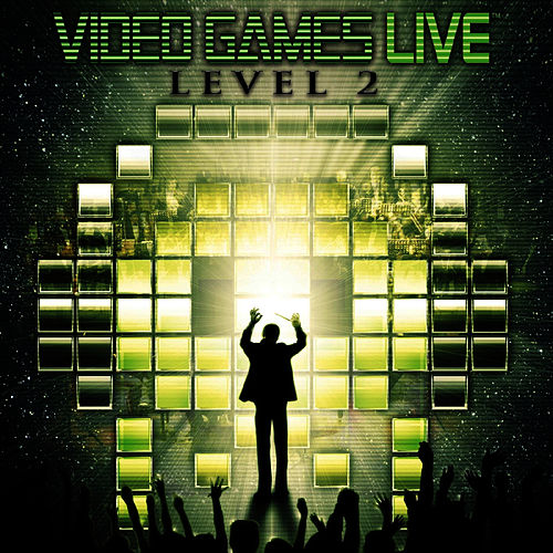 Video Games Live: Level 2 by Video Games Live