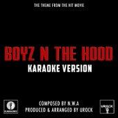 Boyz N The Hood (From