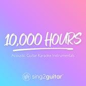 10,000 Hours (Acoustic Guitar Karaoke Instrumentals) de Sing2Guitar