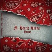 Mi Barrio Suena (Remix) by Godwonder Alecc