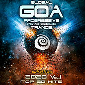 Global Goa 2020 Progressive Psychedelic Trance Top 20 Hits, Vol. 1 by Spiral Trax