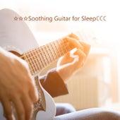 ✩✩✩Soothing Guitar for Sleep☾☾☾ - Lullaby, Good Night, Stress Relief, Meditation Music by Deep Sleep Music Academy