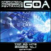 International Progressive Goa Psy Trance 2020 Top 20 Hits, Vol. 1 by Spiral Trax