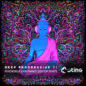 Deep Progressive Psychedelic Goa Trance 2020 Top 20 Hits, Vol. 1 by Sting Records