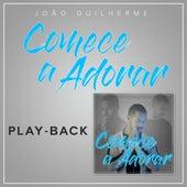 Comece a Adorar (Playback) de João Guilherme