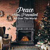 Peace Has Prevailed All over the World by Various Artists