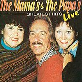 Greatest Hits (Live) by The Mamas & The Papas