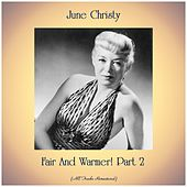 Fair And Warmer! Part 2 (All Tracks Remastered) by June Christy