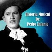Historia Musical de Pedro Infante by Pedro Infante