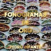 Fonogramas de Oro de Pedro Infante by Pedro Infante