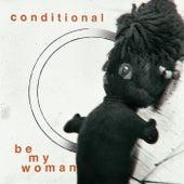 Be My Woman von Conditional