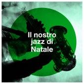 Il nostro jazz di Natale de Jazz Piano Essentials, Relaxing Instrumental Jazz Ensemble, Christmas Jazz Ensemble