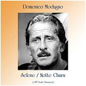 Selene / Notte Chiara (All Tracks Remastered) de Domenico Modugno