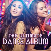 The Ultimate Dance Album by Various Artists