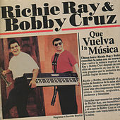 Que Vuelva la Música by Richie Ray & Bobby Cruz