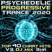 Psychedelic Progressive Trance 2020 Top 40 Chart Hits, Vol. 3 (DJ Mix 3Hr) by Goa Doc