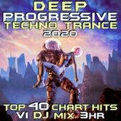 Deep Progressive Techno Trance 2020 Top 40 Chart Hits, Vol. 3 (DJ Mix 3Hr) by Dr. Spook