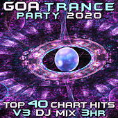 Goa Trance Party 2020 Top 40 Chart Hits, Vol. 3 (DJ Mix 3Hr) by Goa Doc