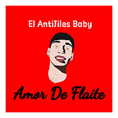 Amor De Flaite de El AntiJiles Baby