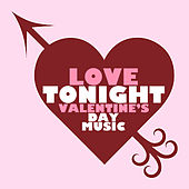 Love Tonight Valentine's Day Music by Various Artists