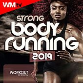 Strong Body Running 2019 Workout Session (60 Minutes Non-Stop Mixed Compilation for Fitness & Workout 128 Bpm / 32 Count) by Workout Music Tv