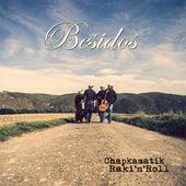 Chapkamatik Raki'n'Roll by Besidos