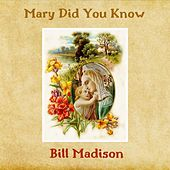 Mary Did You Know? von Bill Madison