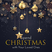 Spend Christmas with Your Loved Ones de Various Artists