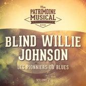 Les pionniers du Blues, Vol. 2 : Blind Willie Johnson de Blind Willie Johnson