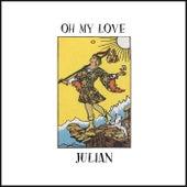 Oh My Love de Julian