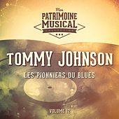Les pionniers du Blues, Vol. 12 : Tommy Johnson de Tommy Johnson