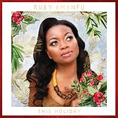 This Holiday by Ruby Amanfu