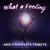 What a Feeling and Other Hits Tribute de Various Artists