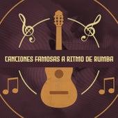 Canciones Famosas a Ritmo de Rumba by German Garcia