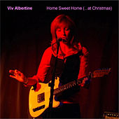 Home Sweet Home (At Christmas) by Viv Albertine