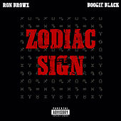 Zodiac Sign (feat. Boogie Black) by Ron Browz
