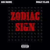 Zodiac Sign (feat. Boogie Black) von Ron Browz